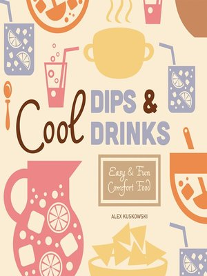 cover image of Cool Dips & Drinks